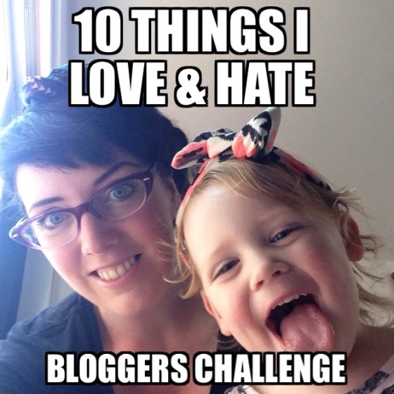 10 things I love and hate by a toddler