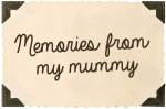 memories-from-my-mummy