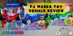 PJ MASKS Toy Vehicle Review