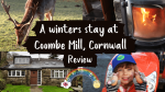 A winters stay at Coombe Mill, Cornwall