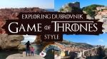 Exploring Dubrovnik Game of Thrones