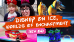 Disney on Ice 2018 Review
