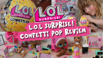 L.O.L Surprise Confetti Pop Review