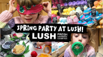 Spring Party at LUSH