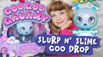 Goo Goo Galaxy Slurp n' Slime Goo Drop Video