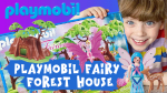 Playmobil Fairy Forest HouseToy Review